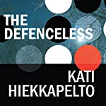 The Defenceless | Kati Hiekkapelto