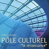 echange, troc P Leroy - Châtenay-Malabry Pôle culturel : La renaissance