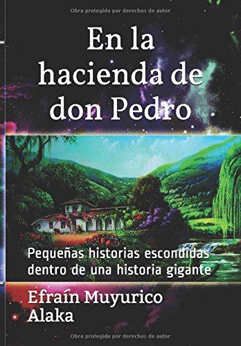 en-la-hacienda-de-don-pedro-pequenas-historias-escondidas-dentro-de-una-historia-gigante