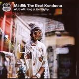 echange, troc Madlib The Beat Konducta - WLIB AM: King Of The Wigflip