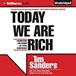 Today We Are Rich: Harnessing the Power of Total Confidence | Tim Sanders