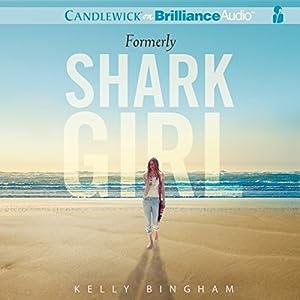 Formerly Shark Girl Audiobook