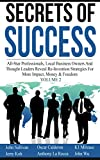 img - for Secrets Of Success: Personal & Business Re-Invention Strategies For More Money, Impact & Freedom So You Can Live Your Best Life book / textbook / text book
