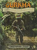 Gurkha: The Illustrated History of an Elite Fighting Force (0713713844) by Chant, Christopher