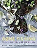 img - for Gone Fishing: From river to lake to coastline and ocean, 80 simple seafood recipes book / textbook / text book