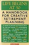 Life Begins at 50: A Handbook for Cre...