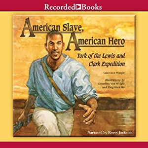 American Slave, American Hero: York of the Lewis and Clark Expedition | [Laurence Pringle]