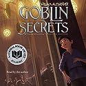 Goblin Secrets Audiobook by William Alexander Narrated by William Alexander