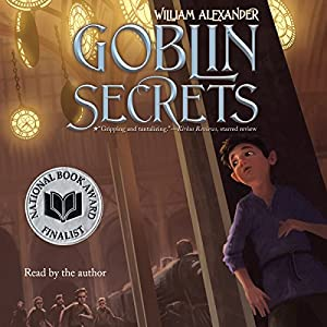 Goblin Secrets | [William Alexander]