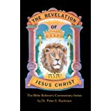 Revelation Commentary (The Bible Believer's Commentary Series) ~ Dr. Peter S. Ruckman