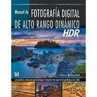 Manual de Fotografía Digital de Alto Rango Dinámico. Hdr