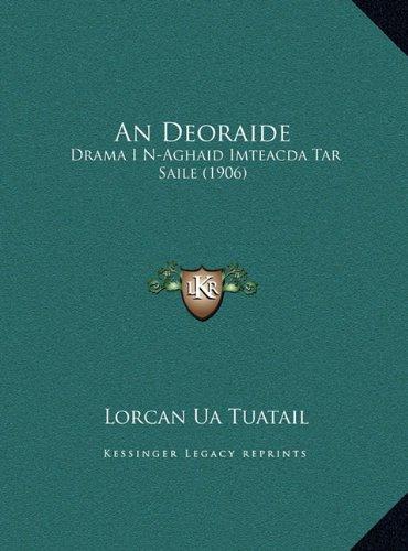 An Deoraide: Drama I N-Aghaid Imteacda Tar Saile (1906)