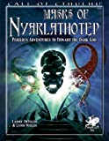 Masks of Nyarlathotep: Perilous Adventures to Thwart the Dark God (Call of Cthulhu Roleplaying)(Larry Ditillio/Lynn Willis)