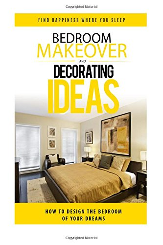 Bedroom Makeover: How To Design The Bedroom of Your Dreams (bedroom design, bedroom decor, bedroom decorating, interior design, bedroom, decorating ideas, interior design decorating)