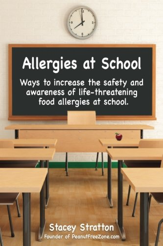 Allergies At School: Ways To Increase The Safety And Awareness Of Life-Threatening Food Allergies At School