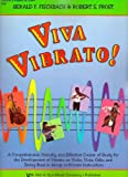 Viva Vibrato! A Comprehensive, Friendly, and Effective Course of Study for the Development of Vibrato on Violin, Viola, Cello, and String Bass in Group or Private Practice (Teachers Manual & Score)