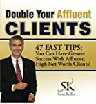Double Your Affluent Clients 47 FAST...