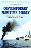 Contemporary Maritime Piracy: International Law, Strategy, and Diplomacy at Sea (Contemporary Military, Strategic, and Security Issues)