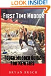 First Time Mudder: Tough Mudder Guide...