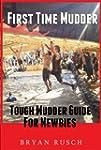 First Time Mudder: Tough Mudder Guide...