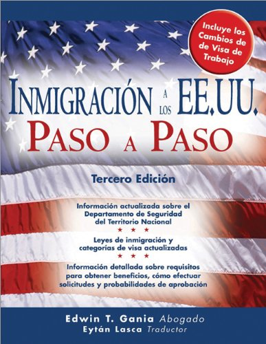 Inmigración a los EE.UU. Paso a Paso (Inmigracion a Los Ee.Uu. Paso a Paso (Immigration to the United) (Spanish Edition