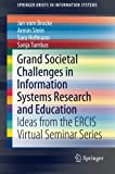 img - for Grand Societal Challenges in Information Systems Research and Education: Ideas from the ERCIS Virtual Seminar Series (SpringerBriefs in Information Systems) book / textbook / text book