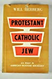 img - for PROTESTANT- CATHOLIC - JEW book / textbook / text book