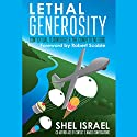 Lethal Generosity: Contextual Technology & the Competitive Edge Audiobook by Shel Israel Narrated by Jeffrey Kafer