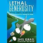 Lethal Generosity: Contextual Technology & the Competitive Edge (       ungekürzt) von Shel Israel Gesprochen von: Jeffrey Kafer