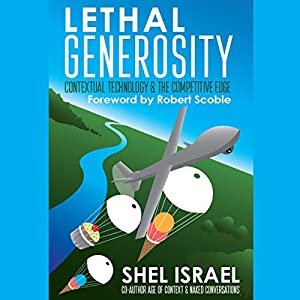 Lethal Generosity: Contextual Technology & the Competitive Edge Audiobook