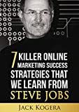 img - for Steve Jobs: 7 Killer Online Marketing Success Strategies That We Learn From Steve Jobs book / textbook / text book