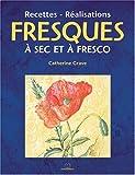 echange, troc Catherine Grave - Fresques à sec et à fresco : Recettes - Réalisations
