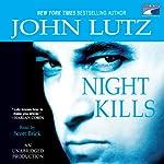 Night Kills (       UNABRIDGED) by John Lutz Narrated by Scott Brick