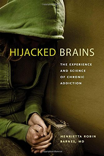 Hijacked Brains: The Experience and Science of Chronic Addiction PDF
