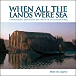 When All the Lands Were Sea: A Photog...