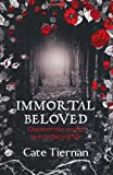 Cate Tiernan Immortal Beloved: Bk. 1 (Immortal Beloved 1)