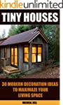 Tiny Houses: 30 Modern Decoration Ide...