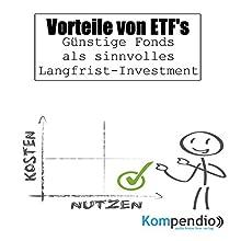 Vorteile von ETF's: Günstige Fonds als sinnvolles Langfrist-Investment Hörbuch von Alessandro Dallmann Gesprochen von: Michael Freio Haas