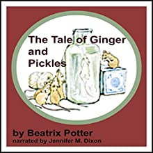 The Tale of Ginger and Pickles (       UNABRIDGED) by Beatrix Potter Narrated by Jennifer M. Dixon