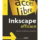 Inkscape efficace : R�ussir ses dessins vectorielspar C�dric G�my