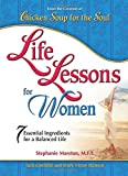 img - for Life Lessons For Women: 7 Essential Ingredients for a Balanced Life (Chicken Soup for the Soul) book / textbook / text book