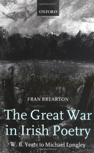 The Great War in Irish Poetry: W. B. Yeats to Michael Longley