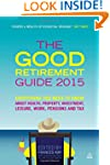 The Good Retirement Guide 2015: Every...