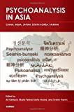 img - for Psychoanalysis in Asia: China, India, Japan, South Korea, Taiwan book / textbook / text book
