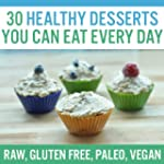 30 Healthy Desserts You Can Eat Every...