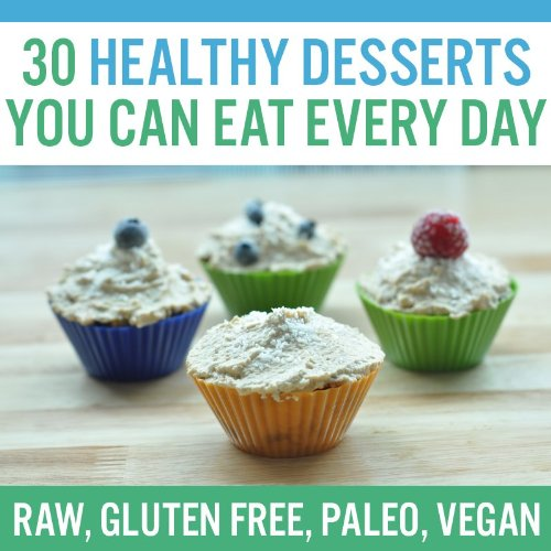 30 Healthy Desserts You Can Eat Every Day