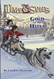 Gold in the Hills: A tale of the Klondike Gold Rush (Time Spies) (0786947764) by Ransom, Candice