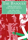 img - for The Basques: Their Struggle for Independence by Luis Nunez Astrain (2013-04-16) book / textbook / text book