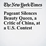 Pageant Silences Beauty Queen, a Critic of China, at a U.S. Contest | Andrew Jacobs