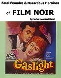 Fatal Females & Hazardous Heroines of Film Noir (1300688882) by Reid, John Howard
